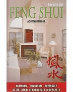 Feng Shui az otthonomban - Berente Ági