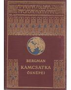 Kamcsatka ősnépei, vadállatai és tűzhányói között - Bergman, Sten