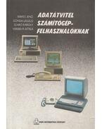 Adatátvitel számítógépfelhasználóknak - Berkes Jenő, Gonda László, Szabó Károly, Verebélyi Attila