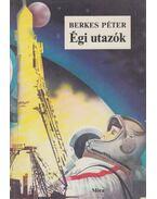 Égi utazók - Berkes Péter