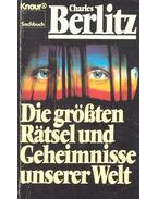 Die größten Rätsel und Geheimnisse unserer Welt - Berlitz, Charles