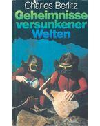 Geheimnisse versunkener Welten - Berlitz, Charles