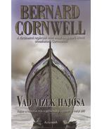 Vad vizek hajósa - Bernard Cornwell