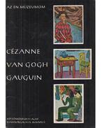 Cézanne, Van Gogh, Gauguin - Bernáth Mária