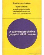 A számozástechnika gépipari alkalmazása - Bernharndt, Rolf
