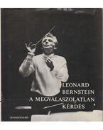 A megválaszolatlan kérdés - Bernstein, Leonard
