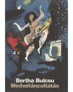Medvetáncoltatás - Bertha Bulcsu