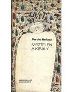 Meztelen a király - Bertha Bulcsu