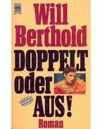 Doppelt oder Aus! - Berthold, Will