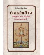 Égigérő fa - Magyar mitológiai tanulmányok - Berze Nagy János