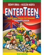 Enterteen 3. Entertaining english for teenagers Student's Book - Besnyi Erika, Huszár Márta