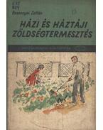 Házi és háztáji zöldségtermesztés - Bessenyei Zoltán