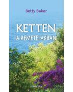 Ketten a remetelakban - Betty Baker