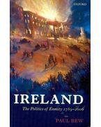 Ireland - The Politics  of Enmity 1789 - 2006 - BEW, PAUL