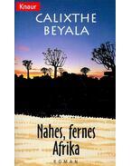 Nahes, fernes Afrika - BEYALA, CALIXTHE