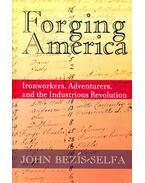 Forging America - BEZƛS-SELFA, JOHN