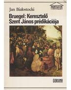 Bruegel: Keresztelő Szent János prédikációja - Bialostocki, Jan