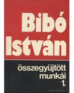 Bibó István összegyűjtött munkái 1. - Bibó István