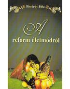 A reform életmódról - Bicsérdy Béla