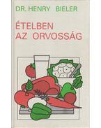 Ételben az orvosság - Bieler, Henry G.