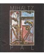 Miháltz Pál festőművész kiállítása - Bihari József