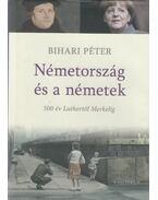 Németország és a németek - Bihari Péter