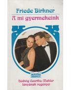 A mi gyermekeink - Birkner, Friede