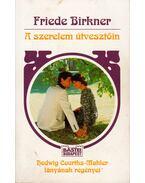 A szerelem útvesztőin - Birkner, Friede