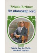 Az álomszép lord - Birkner, Friede