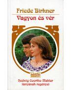 Vagyon és vér - Birkner, Friede