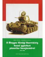 A Magyar Királyi Honvédség hazai gyártású páncélos harcjárművei - Bíró Ádám, Sárhidai Gyula
