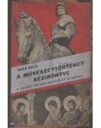 A művészettörténet kézikönyve - Biró Béla