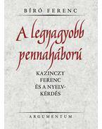 A legnagyobb pennaháború - Bíró Ferenc