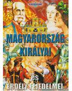 Magyarország királyai és Erdély fejedelmei - Bíró Imre