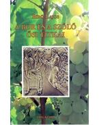 A bor és szőlő ősi titkai - Bíró Lajos