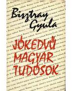 Jókedvű magyar tudósok - Bisztray Gyula
