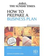 How to Prepare a Business Plan - BLACKWELL, EDWARD