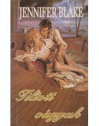 Tiltott vágyak - JENNIFER BLAKE