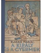 A király és a gyermek - Blaskó Mária