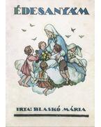 Édesanyám - Blaskó Mária