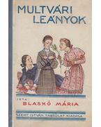 Multvári leányok - Blaskó Mária