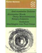 Drei Russische Dichter - BLOCK, ALEXANDER - MANDELSTAMM, OSSIP - JESSENIN, SERGEJ