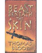 Beast Beneath the Skin - BLOOR, THOMAS