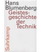 Geistesgeschichte der Technik - Blumenberg, Hans