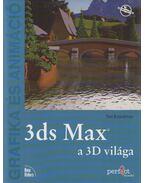 3ds Max - a 3D világa - Boardman, John