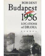 Budapest 1956 - Bob Dent