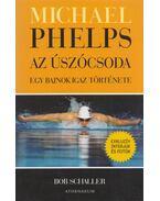 Michael Phelps, az úszócsoda - Bob Schaller