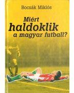 Miért haldoklik a magyar futball? - Bocsák Miklós