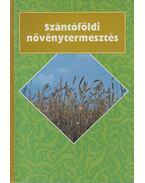 Szántóföldi növénytermesztés - Bocz Ernő
