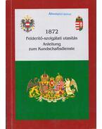 1872 Felderítő-szolgálati utasítás - Boda József, Domokos György, Göbölös László, Mezey Barna, Parádi József, Regényi Kund Miklós